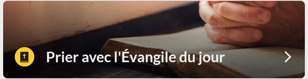 Prier avec l'Evangile du jour
