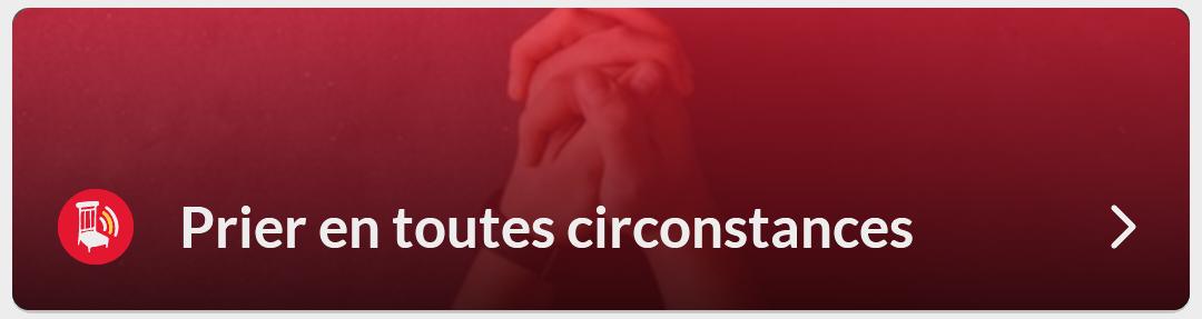 Prier en toutes circonstances