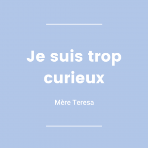 Curiosité - Mère Teresa