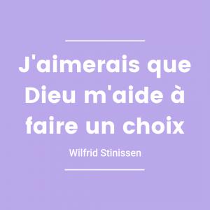 J'aimerais que Dieu m'aide à faire un choix - Wilfrid Stinissen
