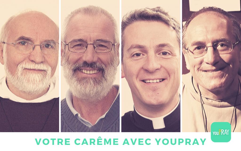 Votre Carême avec youPRAY - Abbé Amar, Jacques Philippe, Nicolas Buttet et Olivier Belleil